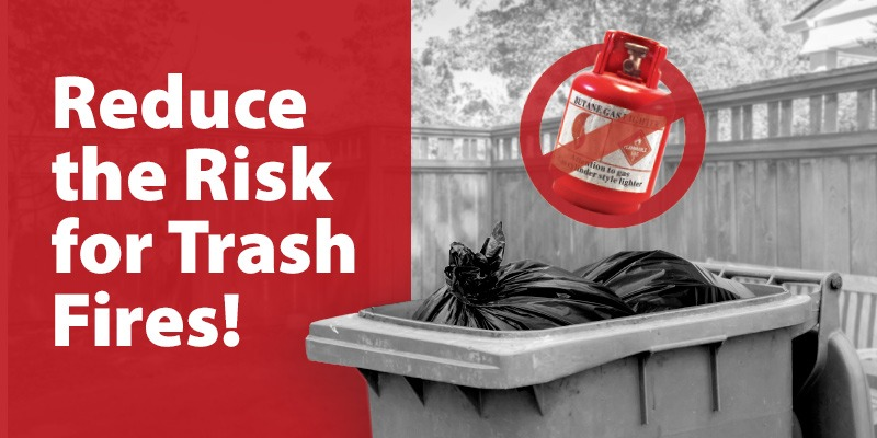 Don't turn your trash can into a fire hazard
