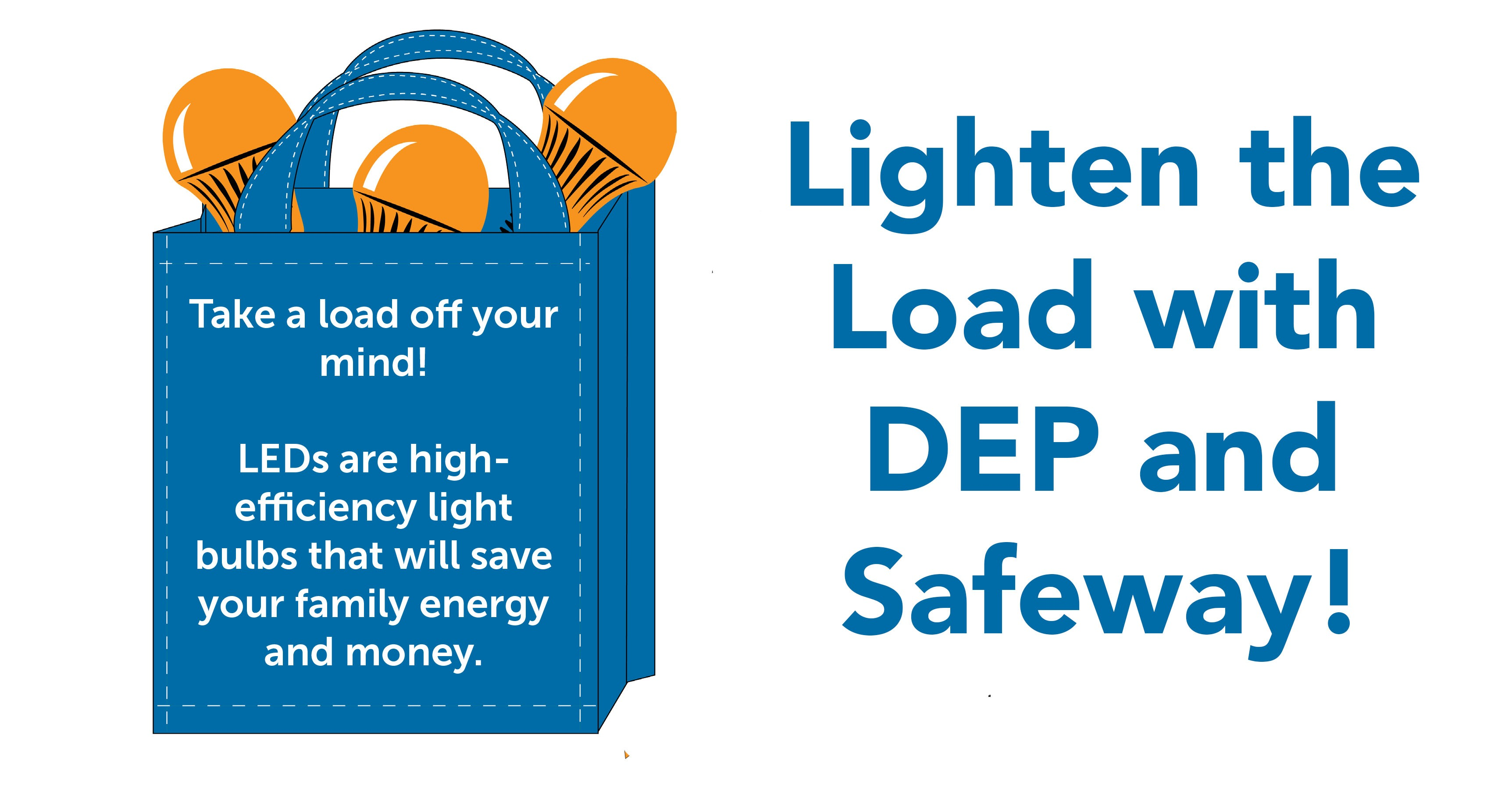Lighten the Load with DEP and Safeway